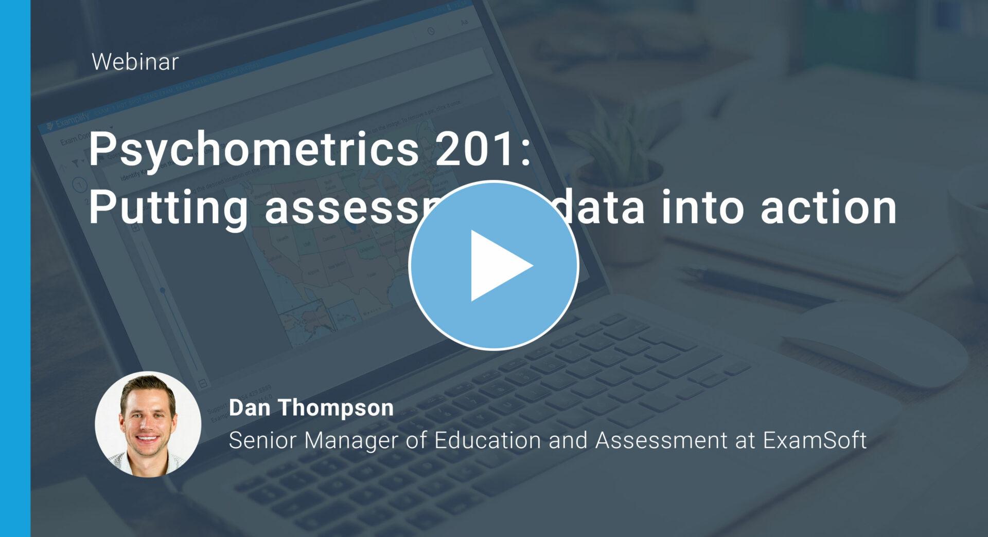 Psychometrics 201: Putting Assessment Data into Action